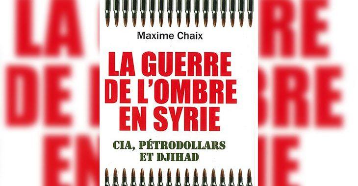 """ماكسيم شيه في """"حرب الظل في سوريا"""": أمريكا وأوروبا سلحتا الجهاديين لمصالحهما وليس لتحقيق الديمقراطية"""